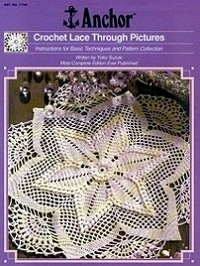 Crochet Lace Through Pictures: Instructions for Basic Techniques and Pattern Collection