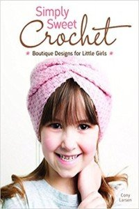 Simply Sweet Crochet. Boutique Designs for Little Girls.
