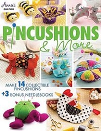Pincushions & More: Make 14 Collectible Pincushions