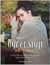 Hygge Style Knitting: 9 cosy knitting patterns for sweaters, socks, slippers and more