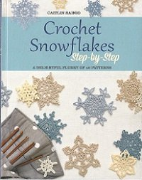 Crochet Snowflakes Step-by-Step: A Delightful Flurry of 40 Patterns