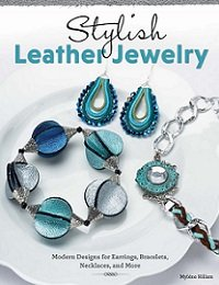 Stylish Leather Jewelry: Modern Designs for Earrings, Bracelets, Necklaces, and More Paperback