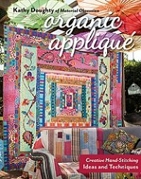 Organic Applique: Creative Hand-Stitching Ideas and Techniques
