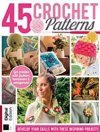 45 Crochet Patterns, Second Edition 2019