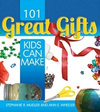 101 Great Gifts Kids Can Make