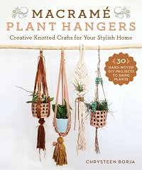 Macrame Plant Hangers: 30 Creative Knotted Crafts for Your Stylish Home