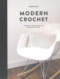 Modern Crochet: Patterns & Designs for the minimalist maker