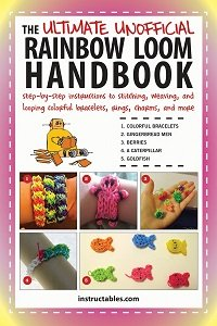 The Ultimate Unofficial Rainbow Loom Handbook: Step-by-Step Instructions to Stitching, Weaving, and Looping