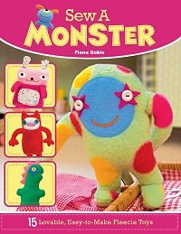 Sew a Monster: 15 Loveable, Easy-to-Make Fleecie Toys (2016) epub