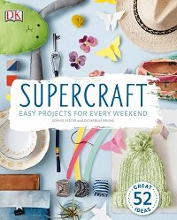 Supercraft: Easy Projects for Every Weekend (2016) pdf