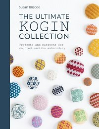The Ultimate Kogin Collection: Projects and patterns for counted sashiko embroidery