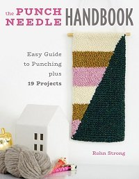 The Punch Needle Handbook: Easy Guide to Punching plus 19 Projects 2020