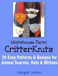 Critter Knits: 20 Easy Patterns & Designs for Animal Scarves, Hats & Mittens