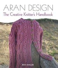 Aran Design: The Creative Knitter's Handbook