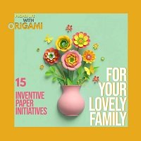 Proper Life With Origami: 15 Inventive Paper Initiatives For Your Lovely Family