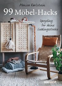 99 Möbel-Hacks: Upcycling für deine Lieblingsstücke